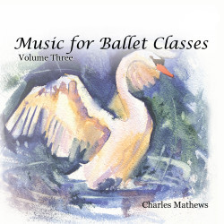 Charles Mathews Music For Ballet Classes CD